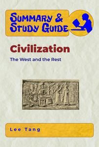 Summary & Study Guide - Civilization: The West and the Rest