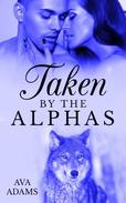 Taken By The Alphas 2