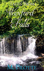 Tales From Wexford Falls