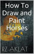 How To Draw and Paint Horses