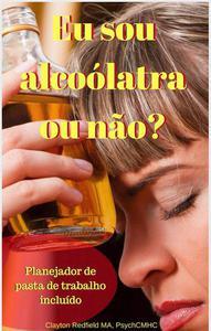 Eu sou alcoólatra ou não? Planejador de pasta de trabalho incluído