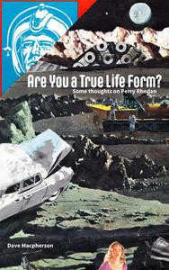 Are You a True Life Form?: Some Thoughts on Perry Rhodan