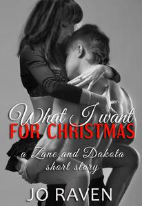 What I want for Christmas (a Zane and Dakota Christmas story)
