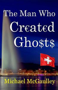 The Man Who Created Ghosts
