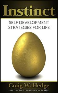 Instinct: Self Development Strategies For Life