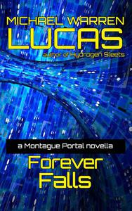 Forever Falls: a Montague Portal novella