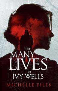 The Many Lives of Ivy Wells - The Complete Collection