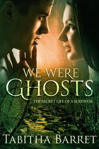 We Were Ghosts - The Secret Life of a Survivor