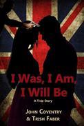 I Was, I Am, I Will Be: A True Story