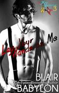 Lay Your Hands On Me (Billionaires in Disguise: Georgie and Rock Stars in Disguise: Xan, Book 3)