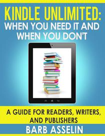Kindle Unlimited: When you need it and when you don't