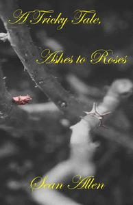 A Tricky Tale, Ashes to Roses