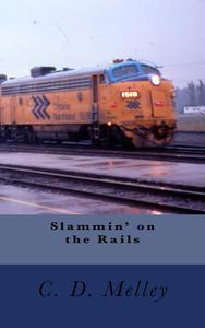 Slammin' on the Rails