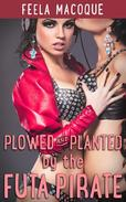 Plowed and Planted by the Futa Pirate