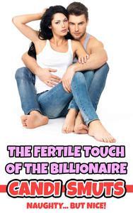 The Fertile Touch Of The Billionaire