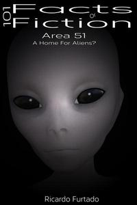 101 Facts Or Fiction - Area 51 - A Home For Aliens?