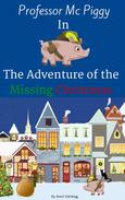 Professor Mc Piggy In The Adventure of the Missing Christmas