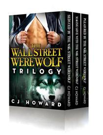 The Wall Street Werewolf Trilogy