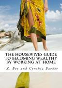 The Housewives Guide to becoming Wealthy by Working from Home