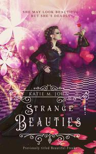 Strange Beauties (Previously titled Beautiful Freaks)