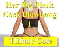 Her Big Black Cock Blowbang 1