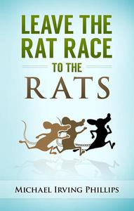 Leave the Rat Race to the Rats
