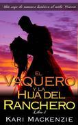 El vaquero y la hija del ranchero (Una saga de romance histórico al estilo Western. Parte 4)