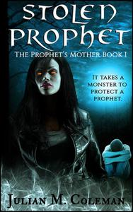 Stolen Prophet: The Prophet's Mother