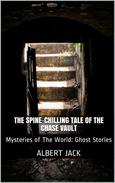 The Spine-Chilling Tale of the Chase Vault