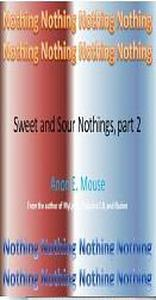 Sweet and Sour Nothings, part 2