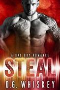 Steal: A Bad Boy Romance
