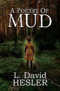 A Poetry of Mud