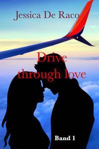 Drive through Love, Band 1