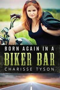 Born Again in a Biker Bar
