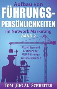Aufbau Von Führungspersönlichkeiten Im Network Marketing Band 2: Aktivitäten und Lektionen für MLM-Führungspersönlichkeiten