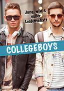 Collegeboys - Jung, wild & voller Leidenschaft! [Gay Erotik]