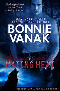 The Mating Heat (Werewolves of Montana Prequel)