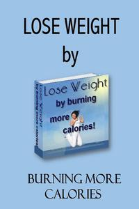 Burn Calories and Lose Weight: Boost Metabolism, Burn Fat and Food Away