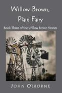 Willow Brown, Plain Fairy