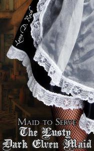 The Lusty Dark Elven Maid II: Maid to Serve