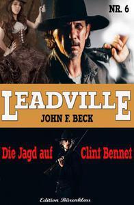 LEADVILLE  Band 6 -  Die Jagd auf Clint Bennet