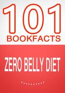 Zero Belly Diet - 101 Amazing Facts You Didn't Know