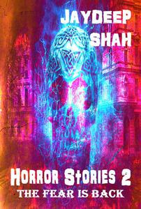 Horror Stories 2: The Fear is Back