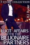 Illicit Affairs with the Billionaire Partners - A Three Book Bundle (Gay Menage Workplace Erotica)