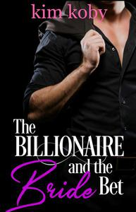 The Billionaire and the Bride Bet