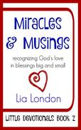 Miracles & Musings: recognizing God's love in blessings big and small