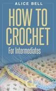 How To Crochet For Intermediates