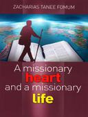 A Missionary Heart And A Missionary Life