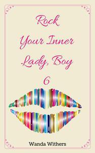 Rock Your Inner Lady, Boy 6