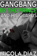 Gangbang by the Prince and His Guards